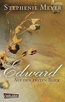 Bella und Edward: Edward - Auf den ersten Blick von [Meyer, Stephenie]
