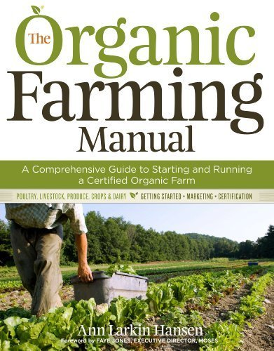 The Organic Farming Manual: A Comprehensive Guide to Starting and Running a Certified Organic Farm by Hansen, Anne Larkin (2010) Paperback