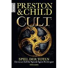 Cult - Spiel der Toten: Ein neuer Fall für Special Agent Pendergast (Ein Fall für Special Agent Pendergast)