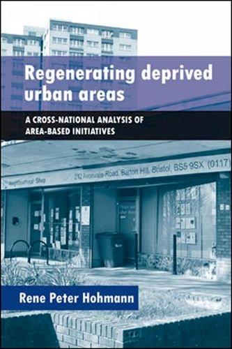 Buchseite und Rezensionen zu 'Regenerating Deprived Urban Areas: A Cross-National Analysis of Area-Based Initiatives' von Rene Peter Hohmann