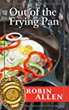 Out of the Frying Pan (Poppy Markham Culinary Cop)