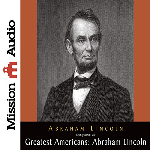 The Greatest Americans: Abraham Lincoln  Audiolibri