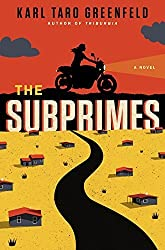 The Subprimes: A Novel by Karl Taro Greenfeld (2015-05-12)