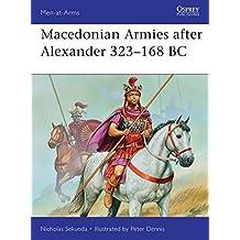 Macedonian Armies after Alexander 323–168 BC (Men-at-Arms)