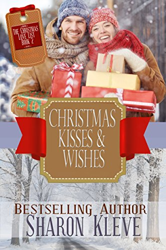 Christmas Kisses & Wishes (The Christmas Love List Book 2) by [Kleve,Sharon]
