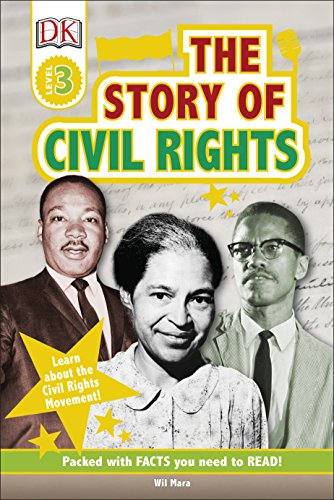 The Story Of Civil Rights: Learn about the Civil Rights Movement! (DK Readers Level 3)