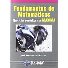 Fundamentos de Matemáticas. Ejercicios resueltos con Maxima