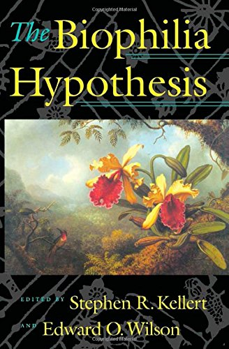 The Biophilia Hypothesis (A Shearwater book)