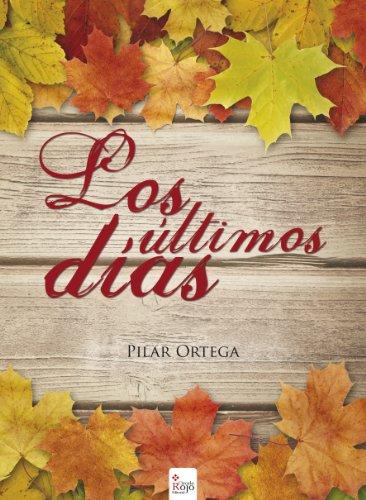 Los últimos días por Pilar Ortega