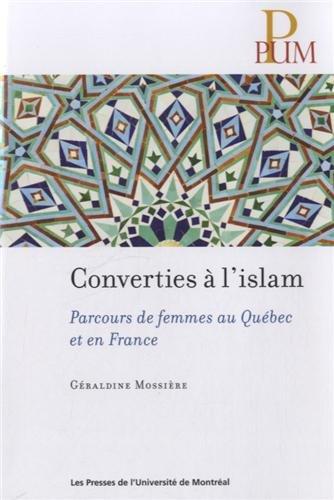 Converties à l'islam : Parcours de femmes au Québec et en France