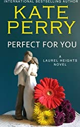 Perfect for You: A Laurel Heights Novel (Volume 1) by Kate Perry (2012-09-10)
