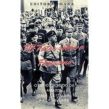 70 Fatos sobre o Fascismo: O Fascismo como nunca te contaram! (Ditaduras Livro 1) (Portuguese Edition)