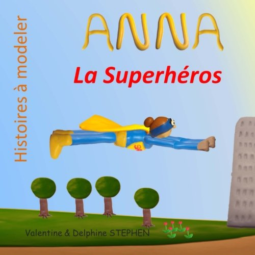 anna-la-superheros-volume-10-histoires-a-modeler