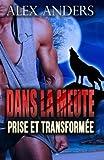Telecharger Livres Prise et Transformee Romance metamorphe paranormal belles femmes bien en chair (PDF,EPUB,MOBI) gratuits en Francaise