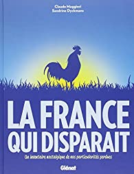 La France qui disparait par Claude Maggiori