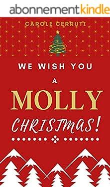 """We Wish You a Molly Christmas ! : Une comédie de Noël par l'auteure de """" Rêver n'est pas un vilain défaut """" (City éditions)"""