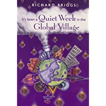 It's Been a Quiet Week in the Global Village by Briggs, Dr Richard (1999) Paperback
