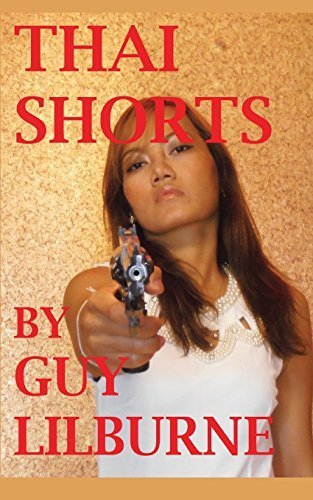 Thai Shorts by Lilburne, Guy (2014) Paperback