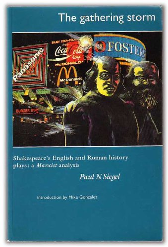 The Gathering Storm: Shakespeare's English and Roman History Plays - A Marxist Analysis por Paul N. Siegel