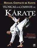 Técnicas de combate de kárate : manual completo de Kuminte