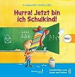 Hurra! Jetzt bin ich Schulkind!: TING Geschichten zum Lesen und