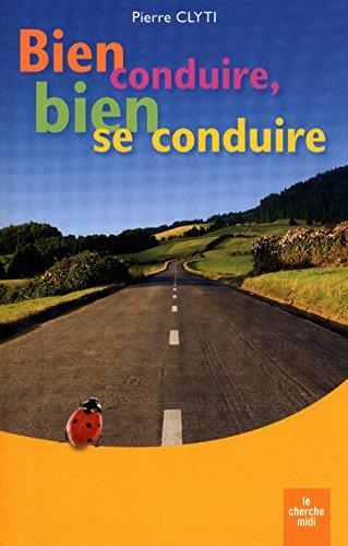 Bien conduire, bien se conduire par Pierre CLYTI