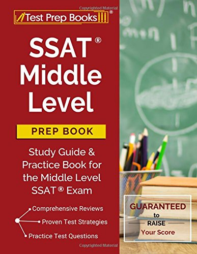 SSAT Middle Level Prep Book: Study Guide & Practice Book for the Middle Level SSAT Exam por Test Prep Books Middle School Team