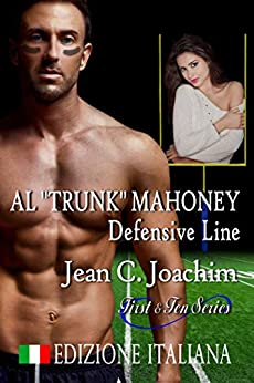 "Al ""Trunk"" Mahoney, Defensive Line (Edizione Italiana) (First & Ten (Edizione Italiana) Vol. 6) di [Joachim, Jean]"