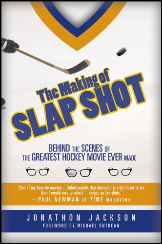 The Making of Slap Shot: Behind the Scenes of the Greatest Hockey Movie Ever Made por Jonathon Jackson