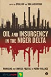 Oil and Insurgency in the Niger Delta: Managing the Complex Politics of Petro-violence (Africa Now) (English Edition)