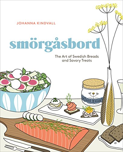 Smorgasbord: The Art of Swedish Breads and Savory Treats (Buffet-basis)