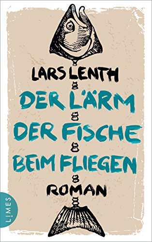 Der Lärm der Fische beim Fliegen: Roman (Leo Vangen, Band 1)