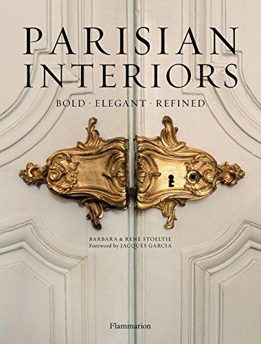 Parisian Interiors: Bold · Elegant · Refined par Barbara Stoeltie