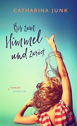 Buchseite und Rezensionen zu 'Bis zum Himmel und zurück' von Catharina Junk