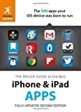 The Rough Guide to the Best iPhone and iPad Apps (2nd Edition) (Rough Guide to Iphone and Ipad Apps) by Buckley, Peter (2013) Paperback