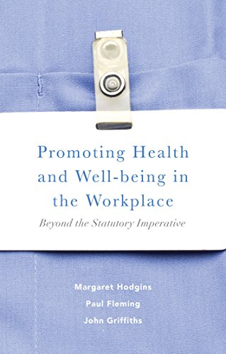 Promoting Health And Well-being In The Workplace: Beyond The Statutory Imperative por Margaret Hodgins epub