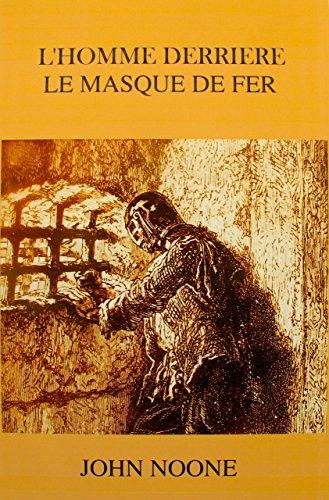 L'HOMME DERRIERE LE MASQUE DE FER par JOHN NOONE