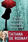 vignette de 'Sentinelle de la pluie (Tatiana de Rosnay)'