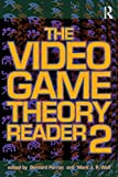 The Video Game Theory Reader 2 -