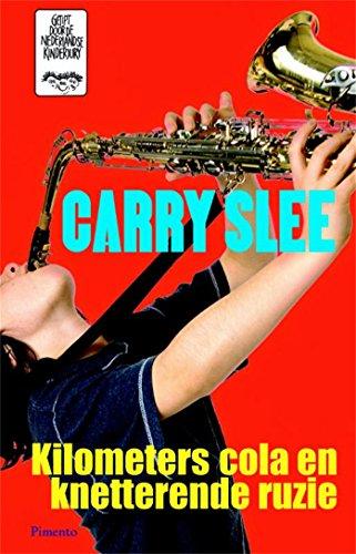 Kilometers cola en knetterende ruzie (Dutch Edition) por Carry Slee