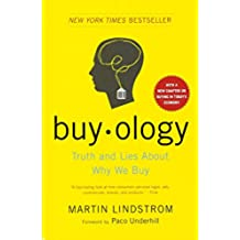 Buy-ology. Truth and lies about why we buy