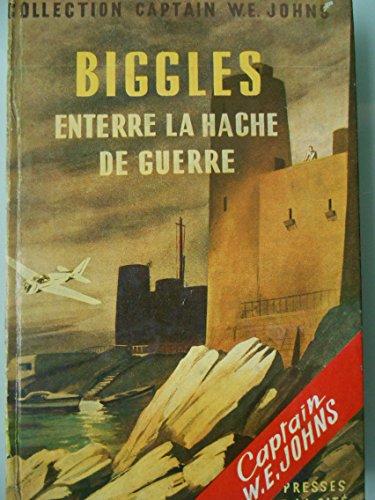 Captain W. E. Johns. Biggles enterre la hache de guerre : . eBiggles buries the hatchete. Traduction de Suzanne Hot