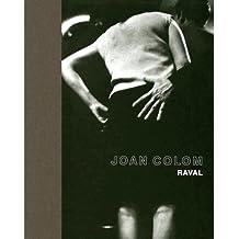 Joan Colom: Raval by Pepe Font de Mora (12-Jun-2006) Hardcover
