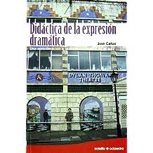 Didáctica de la expresión dramática (Ed. Bolsillo): Una aproximación a la dinámica teatral en el aula (Bolsillo Octaedro)