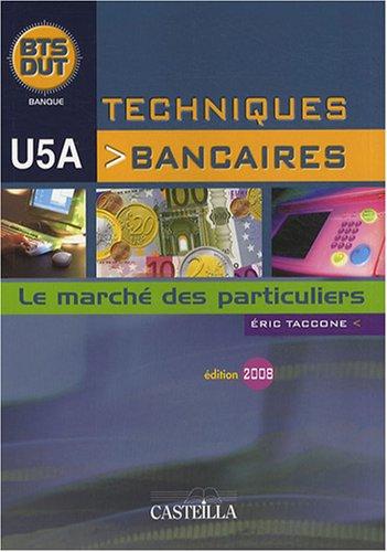 Techniques bancaires BTS/DUT U5A : Le marché des particuliers par Eric Taccone