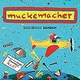 Muckemacher: Diggidiggi Bambam