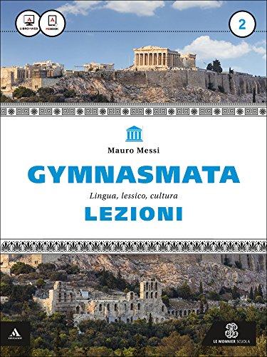 Gymnasmata. Lezioni. Per i Licei e gli Ist. magistrali. Con e-book. Con espansione online: 2