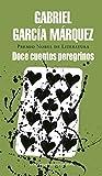 Doce cuentos peregrinos (Literatura Random House)