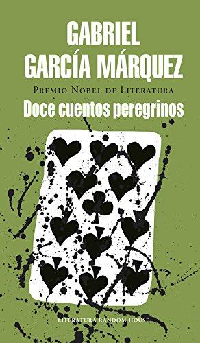 Doce cuentos peregrinos (Literatura Random House) por Gabriel Garcia Marquez