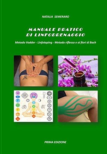 Manuale pratico di linfodrenaggio metodo vodder - linfotaping - metodo riflesso e ai fiori di bach
